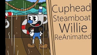 ReAnimated CupHead Steamboat Willie