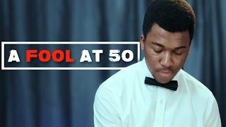 A FOOL AT 50