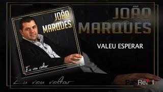 João Marques - Valeu Esperar