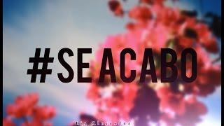 SanLuis - Se Acabó. Feat. Chino y Nacho Letra.