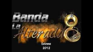 Estreno 2012 Banda La Alterada- Cuerpos Mojados