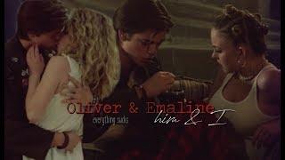 Oliver & Emaline || him and I [everything sucks]