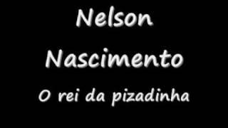 Nelson Nascimento - O rei da pizadinha