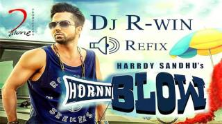 Hornn Blow Remix By Hardy Sandhu ft Dj R-Win
