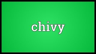 Chivy Meaning