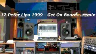 12 Peter Lipa 1999   Get On Board    remix