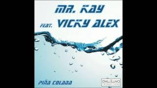 Mr. Kay feat. Vicky Alex - Piña Colada