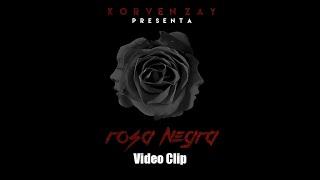 Korvenzay - Rosa Negra (( Video Clip))