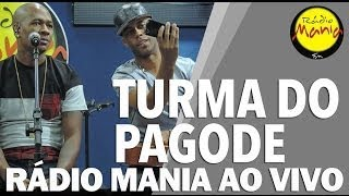 🔴 Radio Mania - Turma do Pagode - Já virou rotina