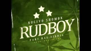 Rud Boy - Nocivo Shomon feat Ras Tibuia