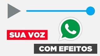 Tutorial | Como enviar áudios com efeito pelo WhatsApp