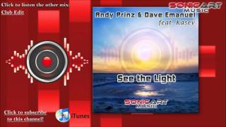 Andy Prinz & Dave Emanuel feat. Kasey - See the Light (Radio Mix)