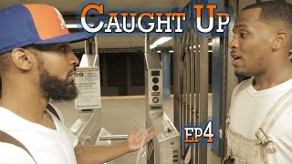 Caught Up: Season Finale -Things Fall Apart