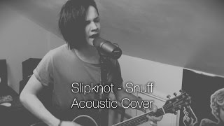 Slipknot - Snuff [Acoustic Cover]