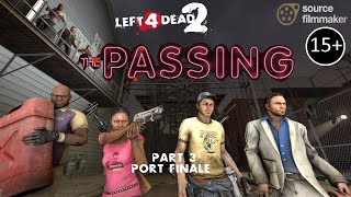 [SFM] L4D2 - THE PASSING #3 - Port finale [FIRST ORIGINAL ROUGH DRAFT]