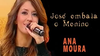 Ana Moura *2015 SIC* José embala o Menino