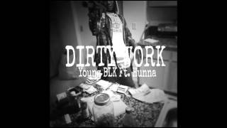 DIRTY WORK- YOUNG BLK FT HUNNA