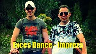 EXCES DANCE - IMPREZA [DISCO POLO NOWOŚĆ 2017]