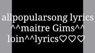 Maitre Gims ^ loin ^ lyrics