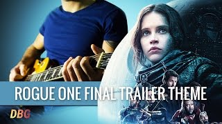 Star Wars: Rogue One Final Trailer (Guitar Cover)