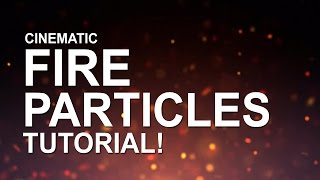 Fire Particles - After Effects Tutorials │ Perfect for Motion Graphics and Video! width=