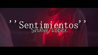 Sentimientos- Shulyz Lopez  EDOBY 