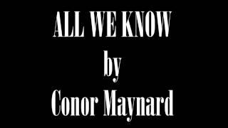 Conor Maynard - All We Know lyrics(HD)
