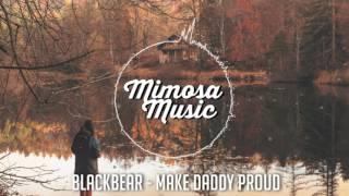 blackbear - make daddy proud