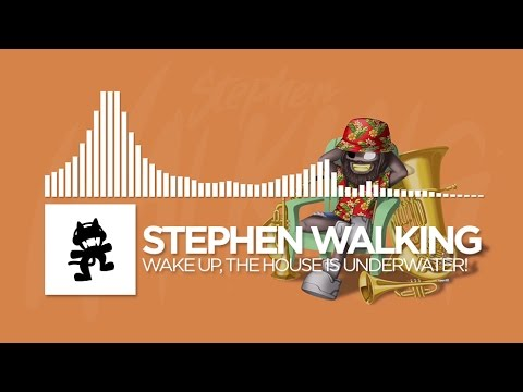 Stephen Walking - Wake up, The House Is Underwater!