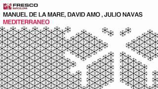 FRE035 - MANUEL DE LA MARE - DAVID AMO - JULIO NAVAS :: Mediterraneo (Official Teaser)