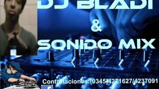 Mega cumbion (DJ BLADI SONIDO MIX)