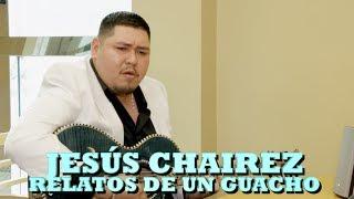 JESUS CHAIREZ - RELATOS DE UN GUACHO (Versión Pepe's Office)