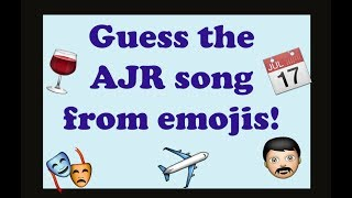 Guess the AJR song from emojis!! - AJR Game