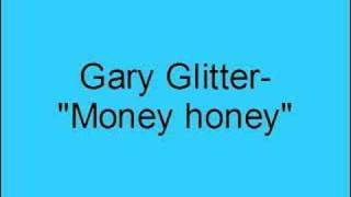 Gary Glitter- Money honey
