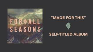 For All Seasons - Made For This [Official Audio]
