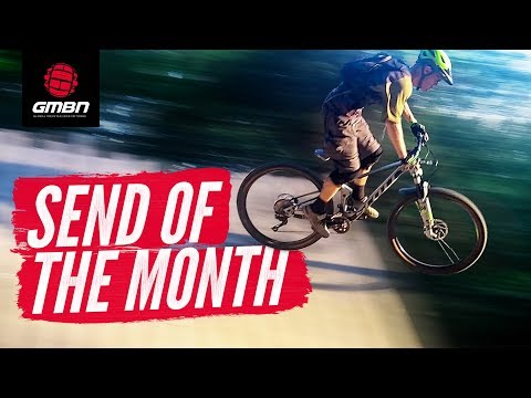 Inspiring Mountain Bike Sends | GMBN's January Sends Of The Month