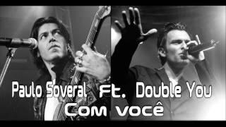 Paulo Soveral Ft. Double You - Com você