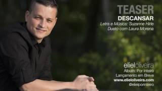 Descansar (Teaser) - Eliel Oliveira / Dueto com Laura Morena