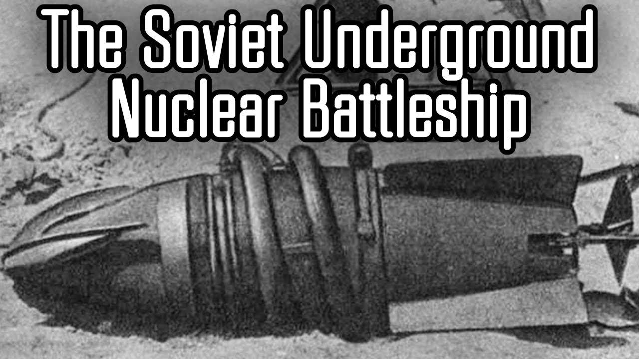 The Soviet Nuclear Battle Mole : An Underground Cold War Battleship?