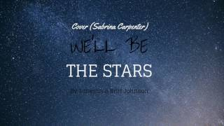 We'll be the Stars Cover (Sabrina Carpenter) by Britt and Tenesha Johnson