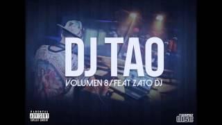 DJ TAO (VOLUMEN 8 /FEAT ZATO DJ