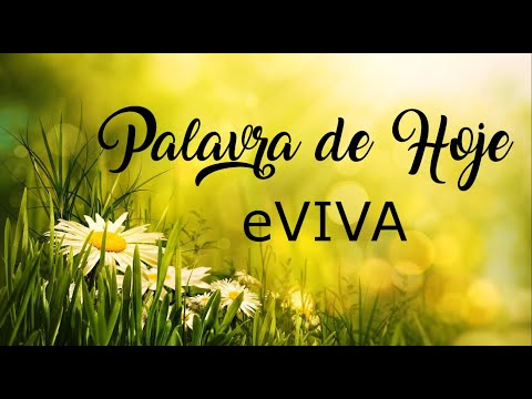 PALAVRA DE HOJE 30 DE MARÇO eVIVA MENSAGEM MOTIVACIONAL PARA REFLEXÃO DE VIDA - BOM DIA!