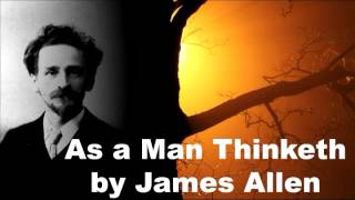 As A Man Thinketh Chapter 1 by James Allen
