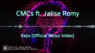 CMCs ft Jalise Romy - Keys ( Official Music)
