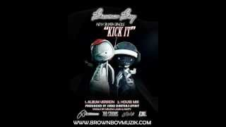 "Brown Boy ""Kick It"" Ft. Nasty & Melissa Lujan (Unreleased Track)"