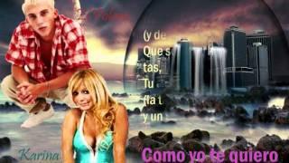 """El Polaco Ft Karina - """"Como yo te quiero"""" ★Con Letra★"""