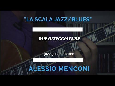 Scala Jazz-Blues - Alessio Menconi Guitar Lessons