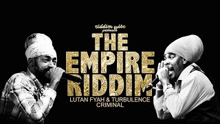 Lutan Fyah & Turbulence - Criminal [The Empire Riddim - Riddim Wise]