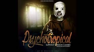 Psychosocial - Version Cumbia  | Slipknot ( PsychoTropical )