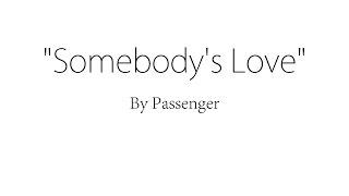 Somebody's Love (Live) - Passenger (Lyrics)